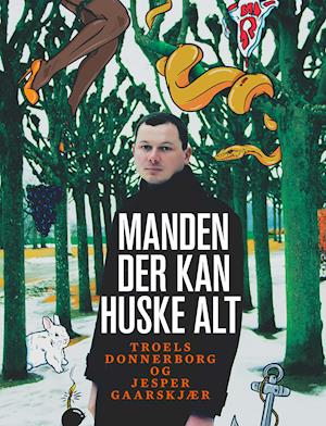 Manden der kan huske alt af Jesper Gaarskjær, Troels Donnerborg