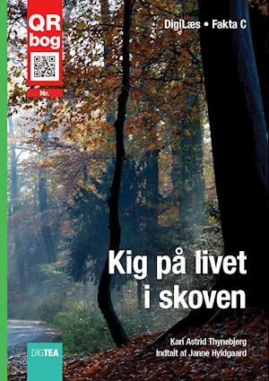 Kig på livet i skoven af Kari Astrid Thynebjerg