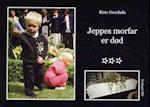 Jeppes morfar er død af Birte Overlade
