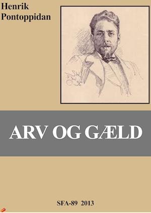 Arv og gæld af Henrik Pontoppidan