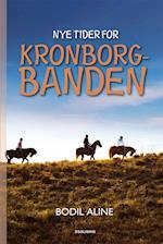 Nye tider for Kronborgbanden (Kronborgbanden 2)