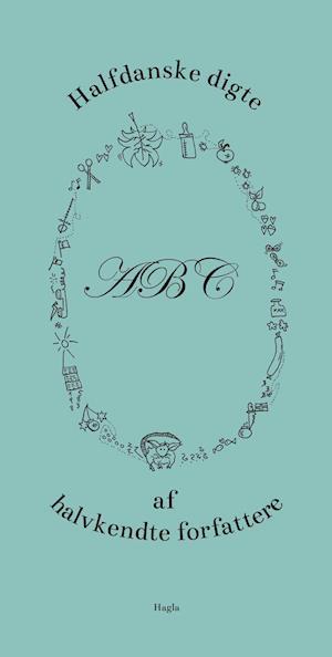 Bog, paperback Halfdanske digte af halvkendte forfattere af A. Silvestri, Bianca Fløe, Brian Dan Christensen