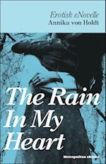 The Rain In My Heart (Erotisk eNovelle fra Metropolitan eBooks)