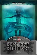 Projekt Kerberos 3: Futuropolis (Projekt Kerberos, nr. 3)