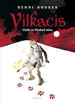 Vilkacis - under en blodrød måne (Vilkacis, nr. 1)