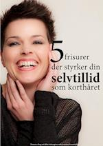 5 frisurer der styrker din selvtillid som korthåret (E bog fra Ezzence dk, nr. 2)