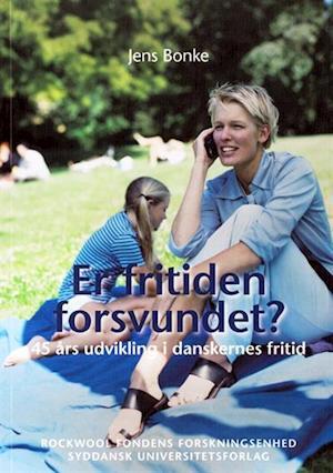 Bog, hæftet Er fritiden forsvundet? af Jens Bonke