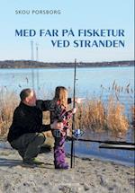 Med far på fisketur ved stranden