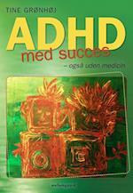 ADHD med succes – også uden medicin