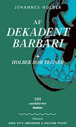Af Dekadent barbari + Holbek som tegner (Sandalserien, nr. 13)
