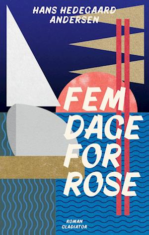 Fem dage for Rose