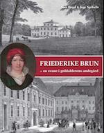 Friederike Brun - en svane i guldalderens andegård
