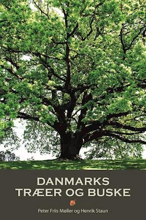 Få Danmarks træer og buske af Peter Friis Møller som bog på dansk - 9788793159112