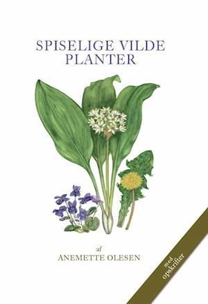 Bog indbundet Spiselige vilde planter af Anemette Olesen