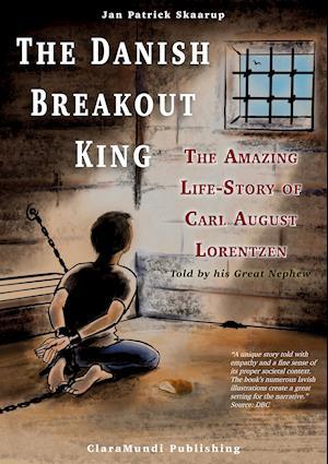 The Danish Breakout King - The Amazing Life-Story of Carl August Lorentzen
