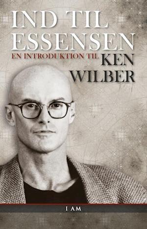 Bog, indbundet Ind til essensen af Ken Wilber