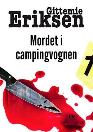 Mordet i campingvognen af Gittemie Eriksen