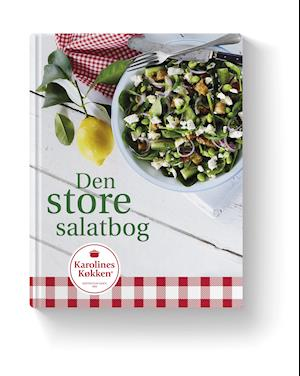 Den Store Salatbog - fra Karolines Køkken