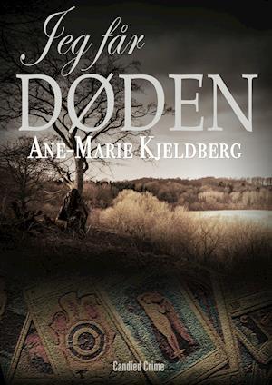 Jeg får døden af Ane-Marie Kjeldberg