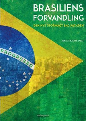 Brasiliens forvandling af Jonas Fruensgaard