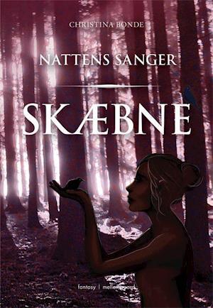 Skæbne - Nattens Sanger af Christina Bonde