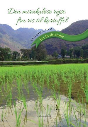Bog, hæftet Den mirakuløse rejse fra ris til kartoffel af Lam-Phol Lam