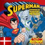 SUPERMAN & BATMAN OG MONSTERET METALLO DK (udgave læs dansk med Batman)