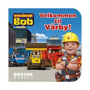 Byggemand Bob - velkommen til Vårby!