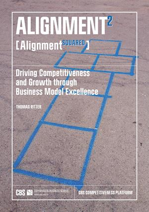 ALIGNMENT² : Driving Competitiveness and Growth through Business Model Excellence
