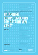 DATAPROFIT: KOMPETENCEKORT FOR DATADREVEN VÆKST af Thomas Ritter, Carsten Pedersen, Hans Eibe Sørensen