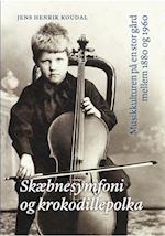 Skæbnesymfoni og krokodillepolka (Danish humanist texts and studies, nr. 61)