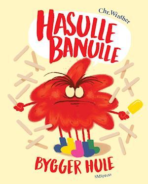 Hasulle Banulle bygger hule