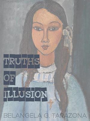 Truths of Illusion af Belangela G. Tarazona