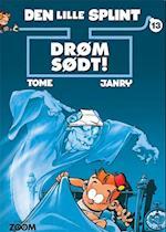 Den lille Splint 13: Drøm sødt! af Tomé, Janry