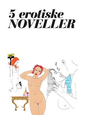 Billede af 5 erotiske noveller - vol. 1-Tidens Kvinder-E-bog