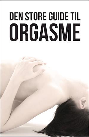 Den store guide til ORGASME af Tidens Kvinder
