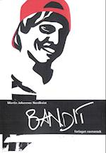 Bandit af Martin Nordkvist