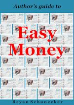 Author's Guide to Easy Money af Bryan Schønecker