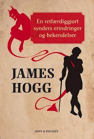 Bog, hæftet En retfærdiggjort synders erindringer og bekendelser af James Hogg