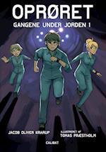 Gangene under jorden (Oprøret, nr. 1)