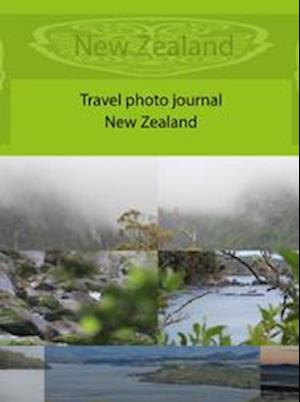 Travel photo journal from New Zealand