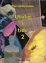 Utidig i tide 2 af Thorvald Berthelsen