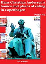 Hans Christian Andersen's homes and places of eating in Copenhagen