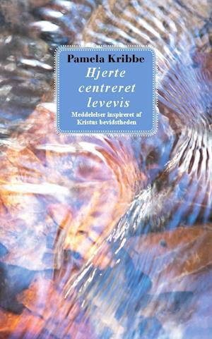 Bog, paperback Hjerte centreret levevis af Pamela Kribbe