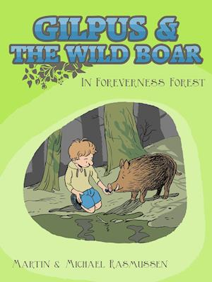 Gilpus & the Wild Boar in Foreverness Forest