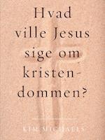 Hvad ville Jesus sige om kristendommen?