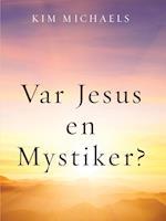 Var Jesus en mystiker?