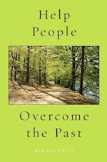 Help People Overcome the Past (Spiritualizing the World, nr. 3)