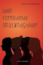 Uden formildende omstændigheder af Helle Oldenburg