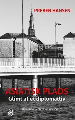Bog, hæftet Asiatisk Plads af Merete Wilkenschildt, Preben Hansen